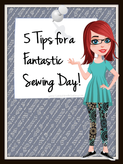 5 Tips for a Fantastic Sewing Day!